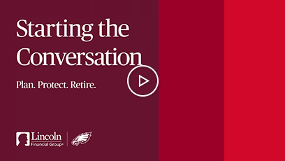 Starting the conversation. Plan. Protect. Retire. Video